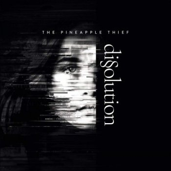 The Pineapple Thief - Dissolution [2CD Limited Edition] (2018)