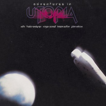 Utopia - Adventures in Utopia (1980) [Reissue 1987]
