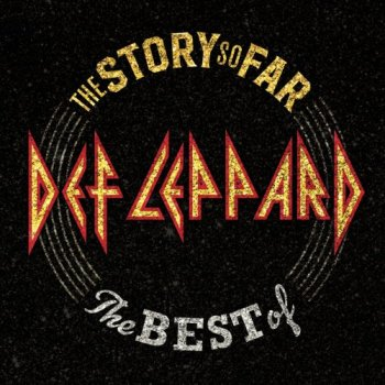Def Leppard - The Story So Far: The Best Of Def Leppard [2CD Deluxe Edition] (2018)