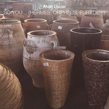 Alvin Lucier - So You ... (Hermes, Orpheus, Eurydice) (2018)