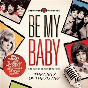 VA - Be My Baby: The Girls Of The Sixties [3CD] (2012)