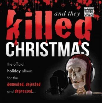 VA - And They Killed Christmas [Limited Edition] (2016) [Vinyl]