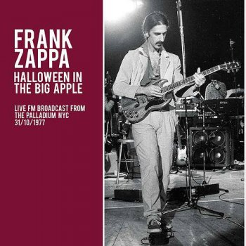 Frank Zappa - Halloween In The Big Apple 1977 (2015)