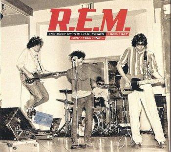 R.E.M. - And I Feel Fine: The Best Of The I.R.S. Years 1982-1987 [2CD Remastered] (2006)
