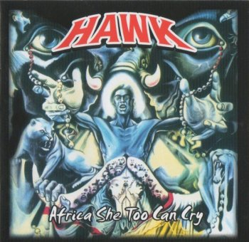 Hawk - Africa She Too Can Cry (1970-72) (2009)