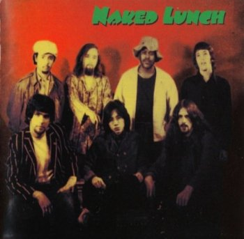 Naked Lunch - Naked Lunch (1969-72)