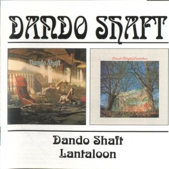 Dando Shaft - Dando Shaft / Lantaloon (1971-72) (2002)
