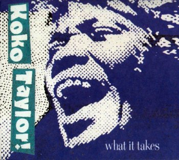 Koko Taylor - What It Takes - The Chess Years (1964-72) (Expanded Edition, 2009)