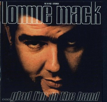 Lonnie Mack - Glad I'm In The Band (1969) [Reissue] (2003)