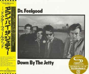Dr. Feelgood - Down By The Jetty (1974) [Japan remaster SHM 2014]
