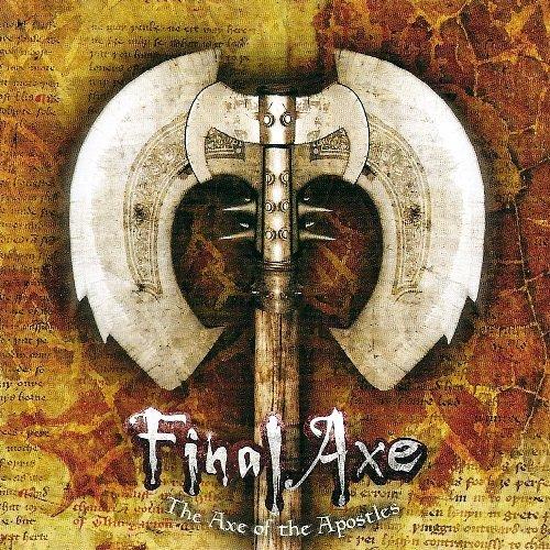 Final Axe - The Axe Of The Apostles (1990) [Reissue 2006]