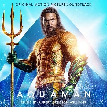 Rupert Gregson-Williams - Aquaman / Аквамен OST [WEB] (2018)