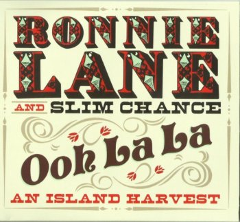 Ronnie Lane And Slim Chance - Ooh La La: An Island Harvest (1974-76) (2014) 2CD