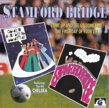 Stamford Bridge - Come Up and See Us Sometime / The First Day of Your Life [1970-71](1997)