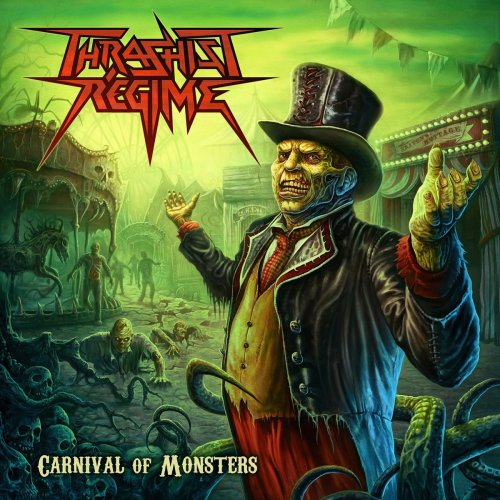 Thrashist Regime - Carnival Of Monsters (2018)