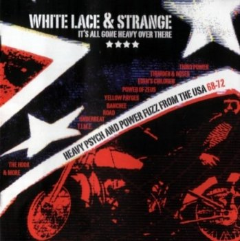V.A - White lace & Strange: Heavy Psych and Power Fuzz From The USA (1968-72) (2007)