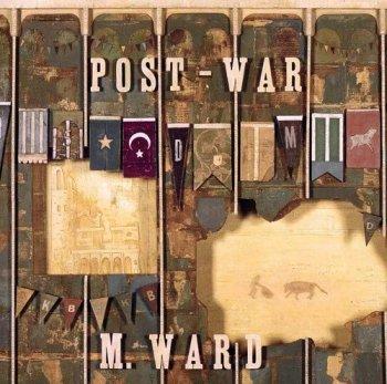 M. Ward - Post-War (2006)