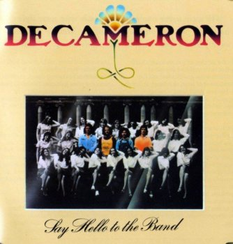 Decameron - Say Hello to the Band (1973) [Remastered] [2012]