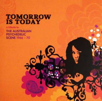 VA - Tomorrow Is Today: A Tribute To The Australian Psychedelic Scene 1966-70 [2CD Set] (2007)