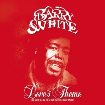 Barry White - Love's Theme: The Best Of The 20th Century Records Singles (2018)