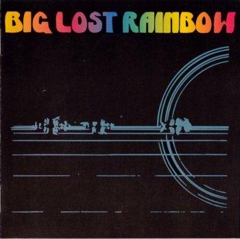 Big Lost Rainbow - Big Lost Rainbow (1973) [Remastered ] (1998)