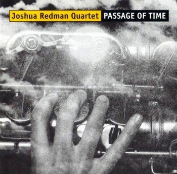 Joshua Redman Quartet - Passage Of Time (2001)