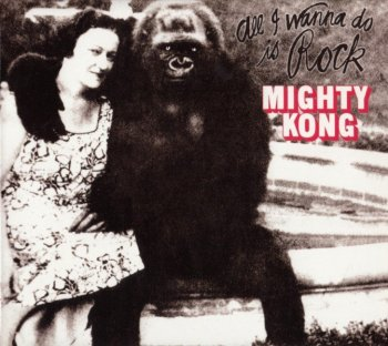 Mighty Kong - All I Wanna Do Is Rock (1973) [Remastere] (2008)