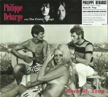 Philippe Debarge With Pretty Things - Rock St Trop (1969) (DigiPak, Remastered, 2017)