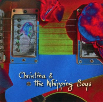 Christina & The Whipping Boys - Christina & The Whipping Boys (2007)