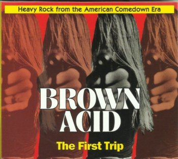 V.A. - Brown Acid / The First Trip (1969-79) (DigiPak, 2015)