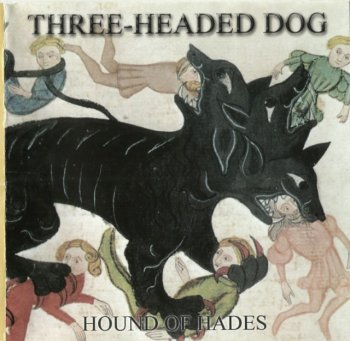 Three Headed Dog - Hound Of Hades (1972-73) (2006)