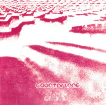 Country Lane - Substratum (1973) [Reissue] (2000)