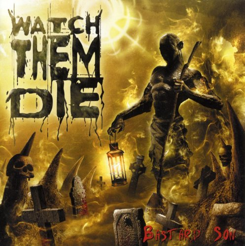 Watch Them Die - Bastard Son (2005)