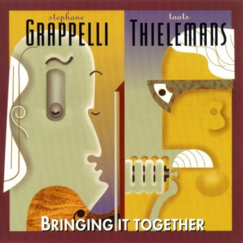 Stephane Grappelli & Toots Thielemans - Bringing It Together (1984)