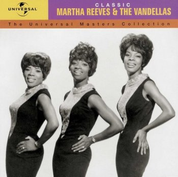 Martha Reeves & The Vandellas - The Universal Masters Collection: Classic (2000)