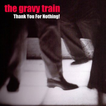 The Gravy Train - Thank You For Nothing! (2014)