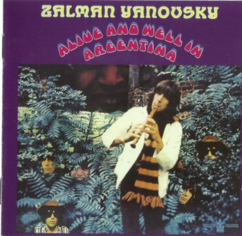 Zalman Yanovsky - Alive And Well In Argentina (1968) [Remastered, 2010]