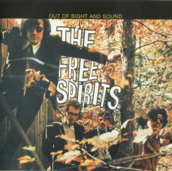 The Free Spirits - Out Of Sight And Sound (1967) (Reissue, 2006)