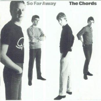 The Chords - So Far Away (1980) (Reissue, 1999)
