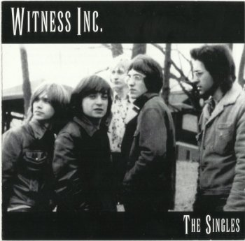 Witness Inc. - The Singles (1966-69] (2009)