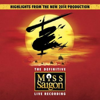 Claude-Michel Schönberg & Alain Boublil - Miss Saigon: The Definitive Live Recording [2CD Set] (2014)