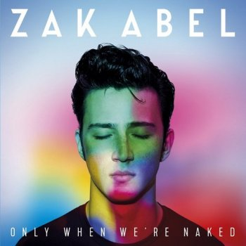 Zak Abel - Only When We're Naked (2017)