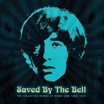 Robin Gibb - Saved By The Bell: The Collected Works Of Robin Gibb 1968-1970 [3CD Remastered Box Set] (2015)