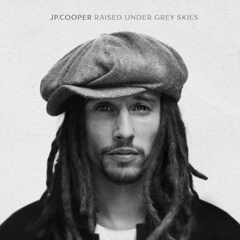 JP Cooper - Raised Under Grey Skies [Deluxe Edition] (2017)