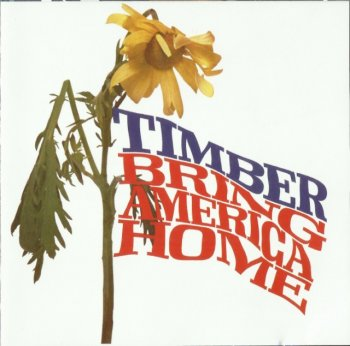 Timber - Bring America Home (1971) (Remastered, 2009)