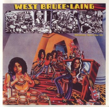 West, Bruce & Laing - Whatever Turns You On (1973) (Remastered, 2008)