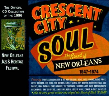 VA - Crescent City Soul: The Sound of New Orleans 1947-1974 [4CD Box Set] (1996)