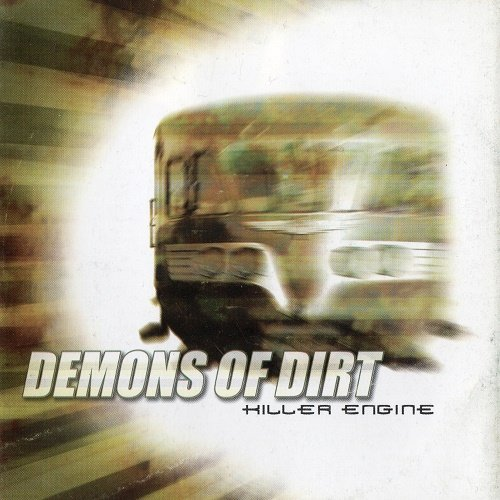 Demons of Dirt - Killer Engine (2002)