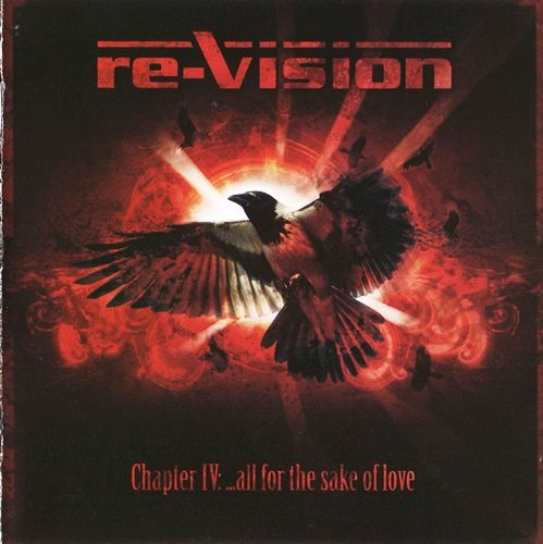 Re-Vision - Chapter IV: All For The Sake Of Love (2009)