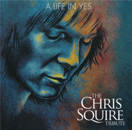 VA - A Life In Yes: The Chris Squire Tribute (2018)